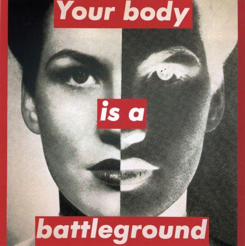 your-body-is-a-battleground-barbara-kruger